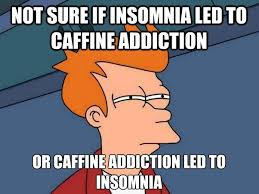 Insomniac Meme - mfw being diagnosed with insomnia