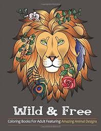 wild u0026 free coloring books adults featuring amazing animal