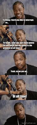 kanye west will let xzibit finish ima let you finish