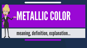 what is metallic color what does metallic color mean metallic