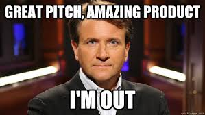 Im Out Meme - great pitch amazing product i m out dragons den robert