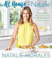 At Home with Natalie Simple Recipes for Healthy Living from My
