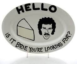lionel richie cheese plate hello is it brie you re looking for things