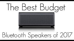 2017 black friday best deals speakers best budget bluetooth speakers of 2017 youtube