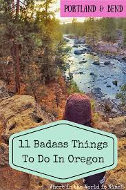17 badass things to do in oregon portland and bend road trips
