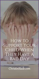 Bad Day Go Away A Book For Children How To Support Your Child When They A Bad Day Christin Slade