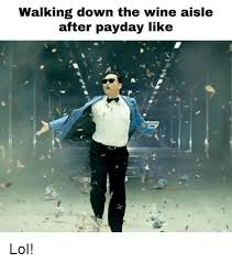 Payday Meme - the feeling you get when it s payday