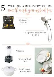 my wedding registry 5 gifts that i wish were on our wedding registry lynzy co