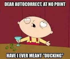 Autocorrect Meme - ducking know your meme