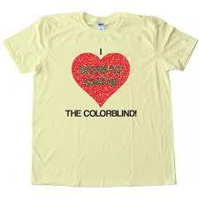 Girls Color Blind Secretly Loathe The Colorblind Tee Shirt