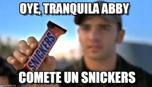 Abby Meme - oye tranquila abby snickers meme on memegen