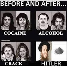 Crack Cocaine Meme - before and after cocaine alcohol mermerwonkok20 hitler crack meme