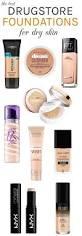 the best drugstore foundations for dry skin dry skin foundation