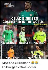 Soccer Hockey Meme - rena oblak islthe best goalkeeper in the world antoine griezmann
