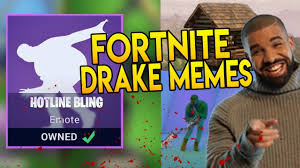Drake Memes Funny - fortnite drake memes best fortnite meme drake plays fortnite