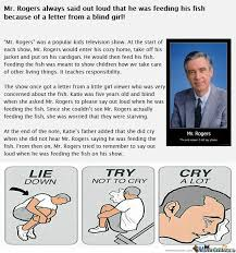 Roger Blind Mr Rogers Memes Best Collection Of Funny Mr Rogers Pictures