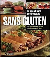 cuisine sans gluten recettes le grand livre des recettes sans gluten amazon ca collectif books