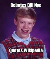 Bill Nye Memes - meme maker debates bill nye quotes wikipedia
