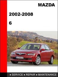 mazda 6 2002 2008 workshop service repair manual download manuals
