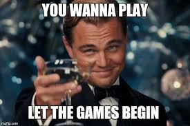 Play All The Games Meme - leonardo dicaprio cheers meme imgflip