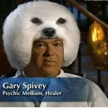 Psychic Meme - gary spivey psychic medium healer dank meme on me me