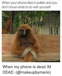 Dead Phone Meme - when your phone dies in public and you don t know what to do with