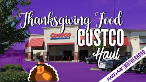 costco haul thanksgiving 2017 food menu