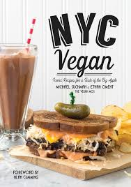 vegan thanksgiving nyc nyc vegan iconic recipes for a taste of the big apple michael