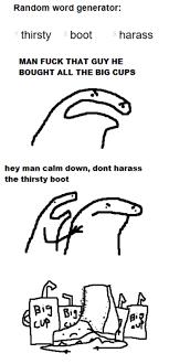 Meme Word Generator - random word generator thirsty 2 boot harass man fuck that guy he