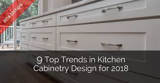 trends in kitchen cabinets 9 top trends in kitchen cabinetry design for 2018 home