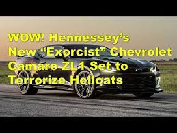 hennessey edition camaro hennessey s exorcist chevrolet camaro zl1 set to