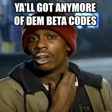 Beta Meme - when i see 3 of my friends playing the division beta memes