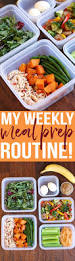 my weekly meal prep routine eat yourself skinny