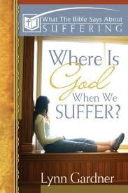 what the bible says about suffering where is god when we suffer