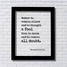 abraham lincoln quote better to remain silent and be thought a