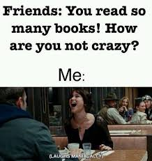 Reading Book Meme - 14 things you should never say to a bookworm hilarious memes and