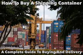 the ultimate guide to buying a shipping container buy a shipping