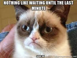 Last Minute Meme - nothing like waiting meme city