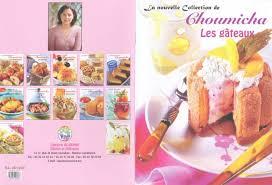 cuisine de choumicha 12 livres de recettes de cuisine par choumicha pdf forum