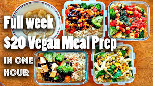 meal prep for the week for 20 vegan easy youtube