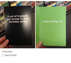 Meme Birthday Card - 4 out of 5 people get money in their birthday cards humorously happy