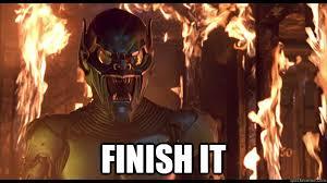 Finish It Meme - finish it green goblin quickmeme