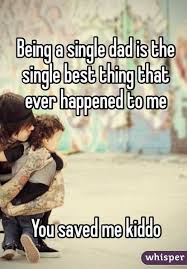 Single Dad Meme - heart breaking and inspiring single dad confessions