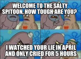 Salty Spitoon Meme - meme creator welcome to the salty spitoon how tough are you i
