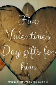 what to get your for s day 5 amazing s day gifts for him