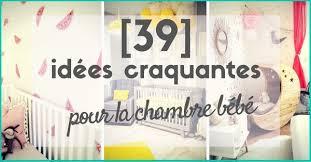 idee deco chambre bébé décoration chambre bébé 39 idées tendances