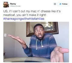 Funniest Thanksgiving Tweets Hilarious Thanksgivingwithwhitefamilies Tweets Vh1