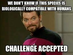 Funny Star Trek Memes - star trek the next generation meme biologically compatible on
