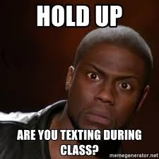 Kevin Hart Meme Generator - hold up are you texting during class kevin hart nigga meme