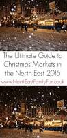 a guide to christmas fairs u0026 markets in the north east 2016